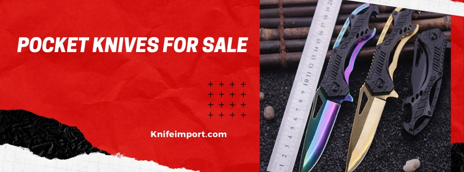 Your Best Life Hack Friend – Buy Awesome Pocket Knives for Sale