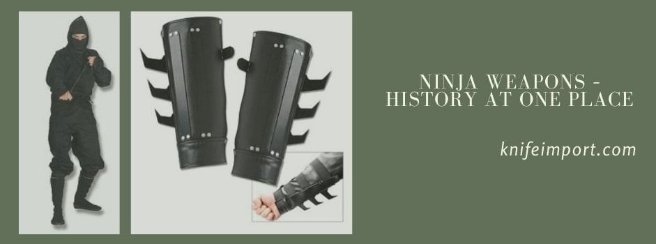 Ninja Weapons – History at One Place
